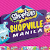 Shopkins SHOPVILLE in Manila