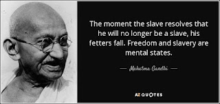 Gandhi quote on slaves thinking they're free