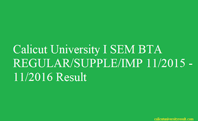 I SEM BTA (CUCBCSS) REGULAR/SUPPLE/IMP 11/2015 - 11/2016 Result