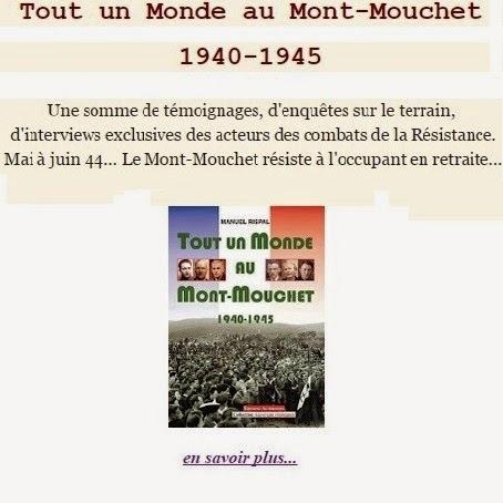 Tout un Monde au Mont-Mouchet, 1940-1945 par Manuel Rispal, historien de terrain