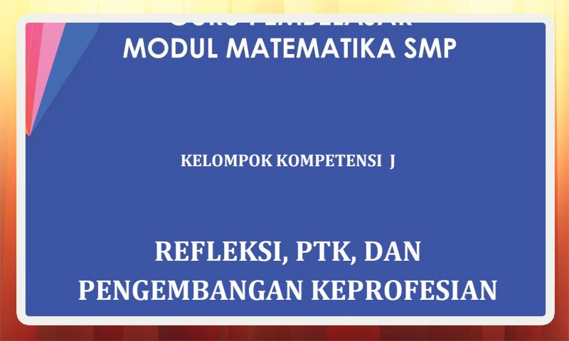 Modul Guru Pembelajar Matematika SMP Kelompok Kompetensi J (KK-J) Download