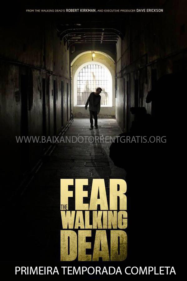 Fear the Walking Dead 1ª Temporada Torrent - WEB-DL 1080p Dual Áudio