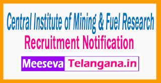Central Institute of Mining & Fuel Research Recruitment Notification 2017 Last Date 29-06-2017
