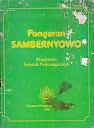 PANGERAN SAMBERNYOWO - RINGKASAN SEJARAH PERJUANGANNYA Karya: Sukamdani S. Gitosardjono, dkk
