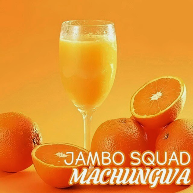 Download | Jambo Squad - Machungwa [Audio]
