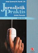 JURNALISTIK PRAKTIS UNTUK PEMULA Pengarang : Asep Syamsul M. Romli, S.IP. Penerbit : Rosda