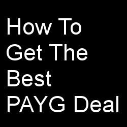 How To Get The Best PAYG Deal