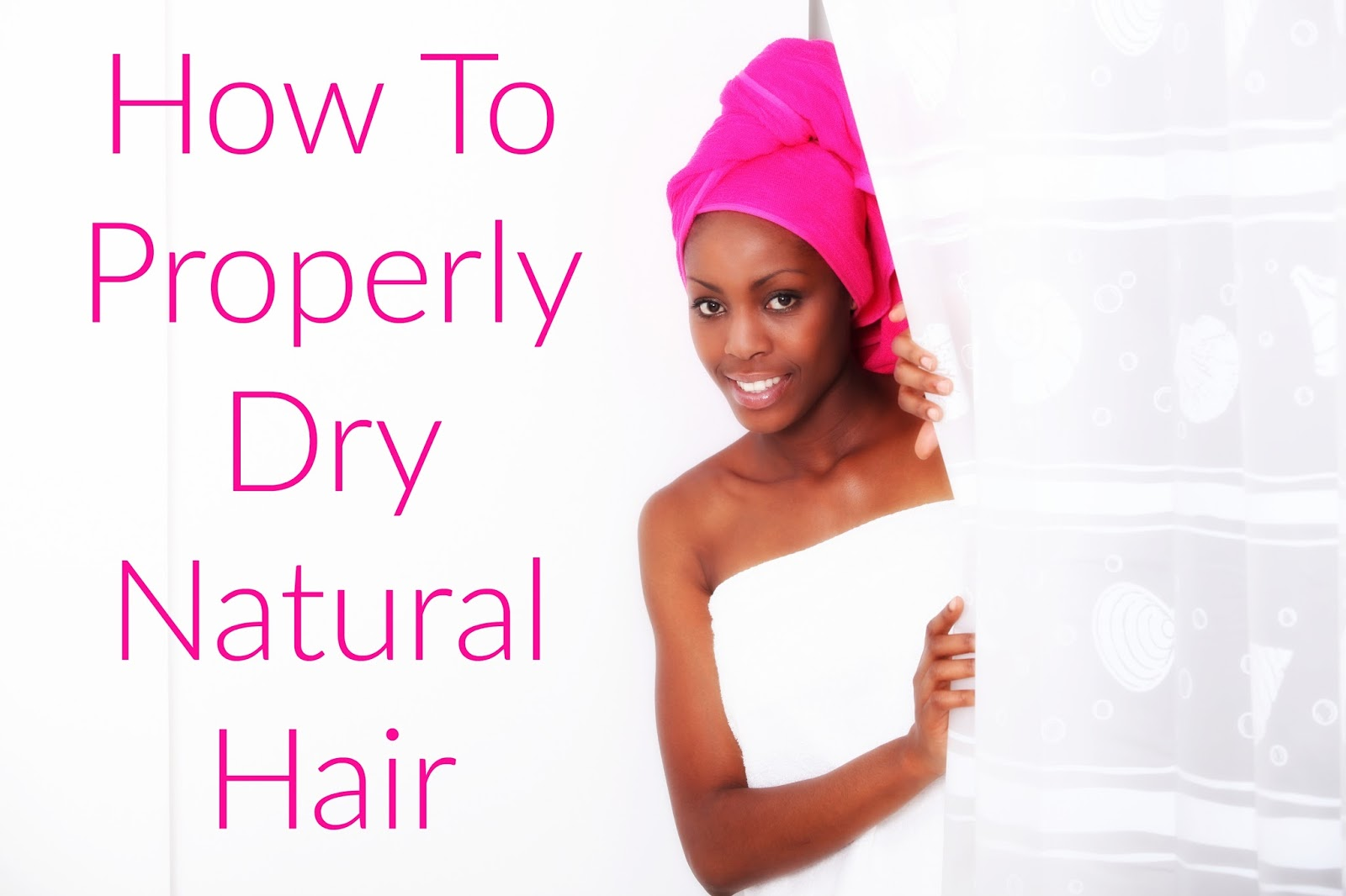 How To Properly Dry Natural Hair