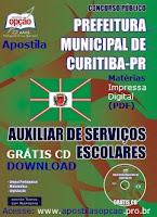 Apostila Prefeitura de Curitiba concurso Auxiliar de Serviços Escolares gratis cd rom, pdf.