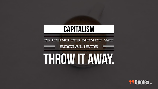 saying about money and capitalism