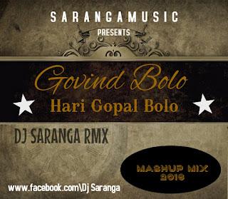 DOWNLOAD-GOVIND-BOLO-HARI-GOPAL-BOLO-DJ-SARANGA-MASHUP