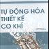 SÁCH SCAN - Tự động hóa thiết kế cơ khí (PGS.TS.Trịnh Chất & TS. Trịnh Đồng Tính)