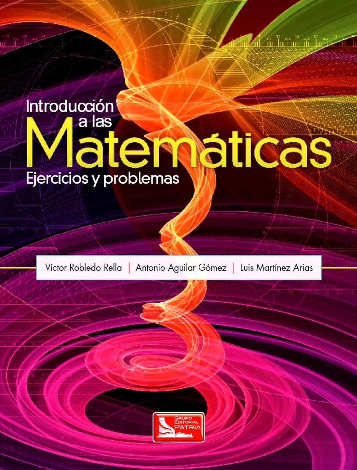 Introducción a las matemáticas: Ejercicios y problemas – Víctor Robledo Rella