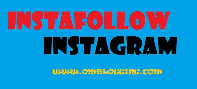 Inilah Kegunaan Instafollow bagi Instagrammers