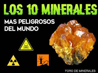 los 10 minerales mas peligrosos del mundo | foro de minerales