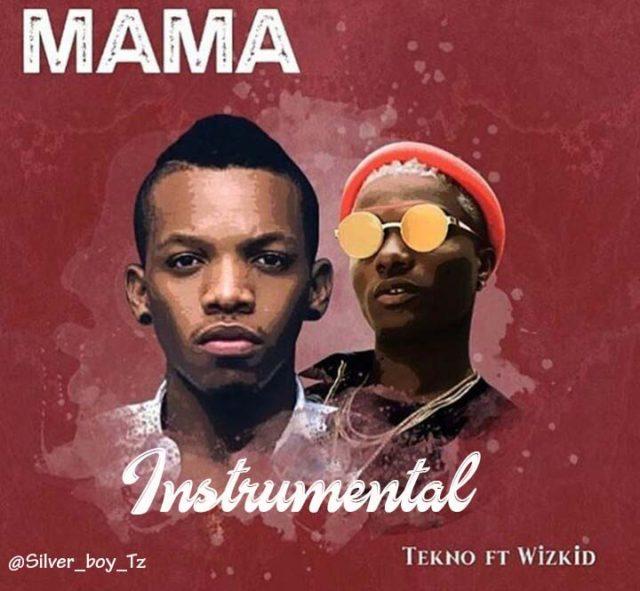 INSTRUMENTAL | Tekno Ft. Wizkid – Mama | Mp3 Download