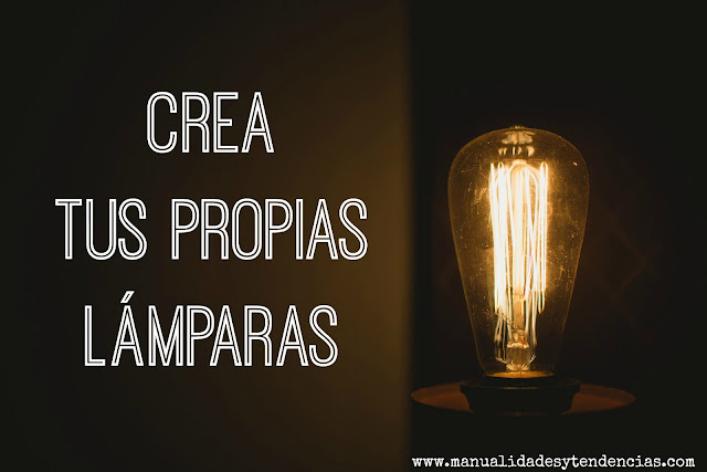 Crea tus propias lámparas bombillas de filamentos