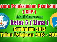 RPP Kelas 5 SD/MI Kurikulum 2013 Tahun Pelajaran 2018 - 2019