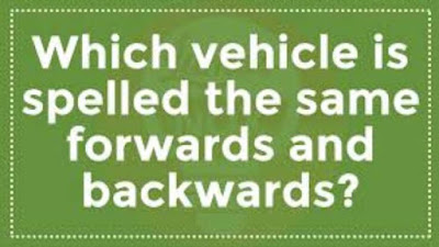 Which vehicle is spelled the same forwards and backwards?
