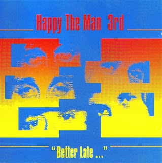 "Happy The Man - 1983 - 3rd - ""Better Late..."""