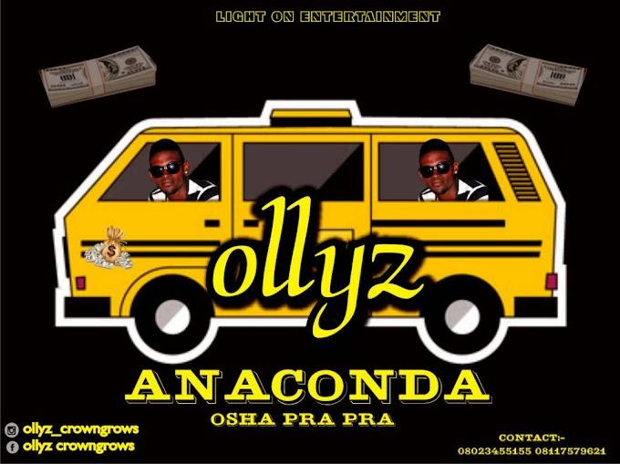 [MUSIC] : Ollyz - Anaconda