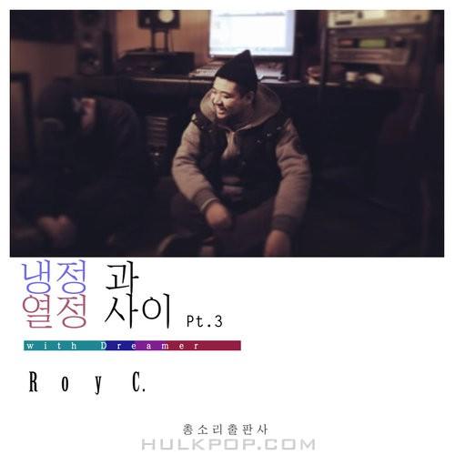 Roy C. – 냉정과 열정 사이 Part.3 – EP