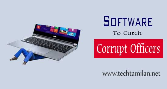 software to capture corrupt officers