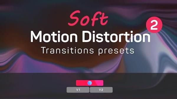 Soft Motion Distortion Transitions Presets 2 | Premiere Pro Presets