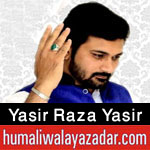 http://www.humaliwalayazadar.com/2018/03/yasir-raza-yasir-manqabat-2018.html