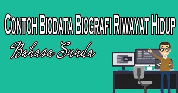 Contoh Cara Membuat Biodata Diri, Biografi Riwayat Hidup Bahasa Sunda!