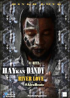 VIDEO: Haykan Dandy -  RIVER LOVE