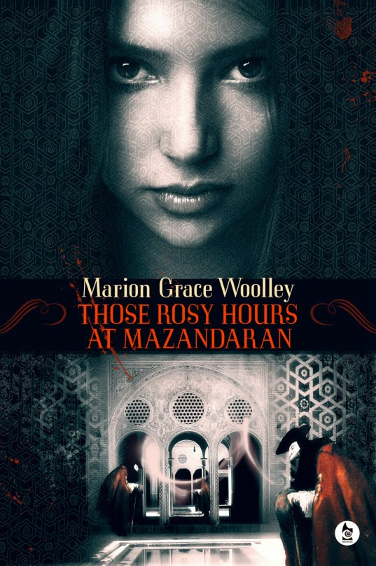 Those Rosy Hours at Mazandaran by Marion Grace Woolley