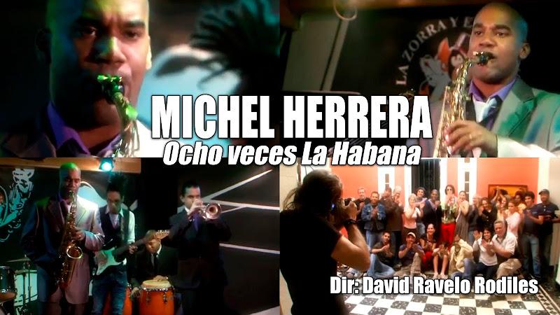 Michel Herrera - ¨Ocho veces La Habana¨ - Videoclip - Dirección: David Ravelo Rodiles. Portal del Vídeo Clip Cubano