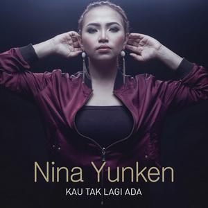 Nina Yunken - Kau Tak Lagi Ada
