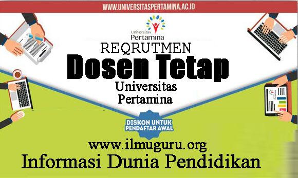 Dosen Tetap di Salah Satu Universitas Pertamina Khusus Minimal S Rekrutmen Dosen Tetap Universitas Pertamina