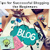 5 Tips for Successful Blogging for the Beginners