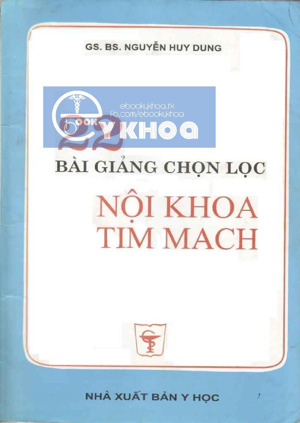 Bài giảng chọn lọc Nội khoa Tim mạch – GS. BS. Nguyễn Huy Dung