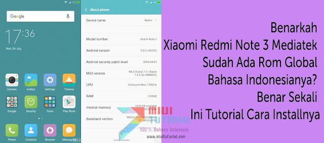Benarkah Xiaomi Redmi Note 3 Mediatek Sudah Ada Rom Global Bahasa Indonesianya? Benar Sekali: Ini Tutorial Cara Installnya
