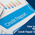 How to Choose the best Credit Repair Services?