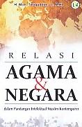 RELASI AGAMA & NEGARA dalam Pandangan Intelektual Muslim kontenporer
