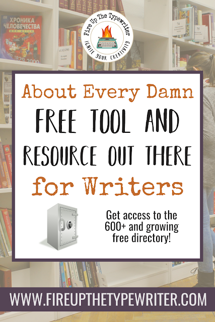 About Every Damn Free Tool & Resource Out There for Writers | www.fireupthetypewriter.com #AmWriting #FreeResources #FreeTools