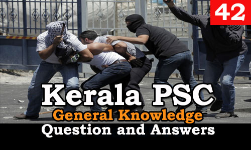 Kerala PSC General Knowledge Question and Answers - 42