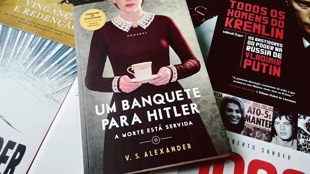 [RESENHA #501] UM BANQUETE PARA HITLER - V. S. ALEXANDER