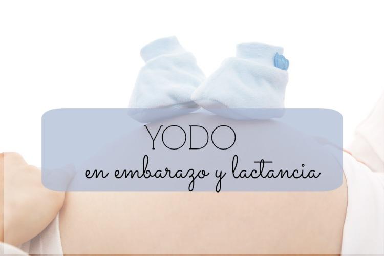 tomar yodo en embarazo y lactancia