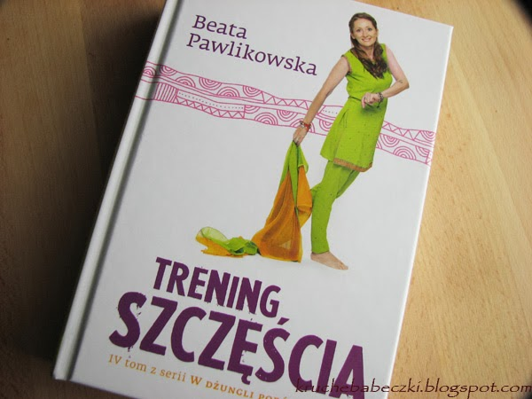 """Beata Pawlikowska """"Trening szczęścia"""" - recenzja"""
