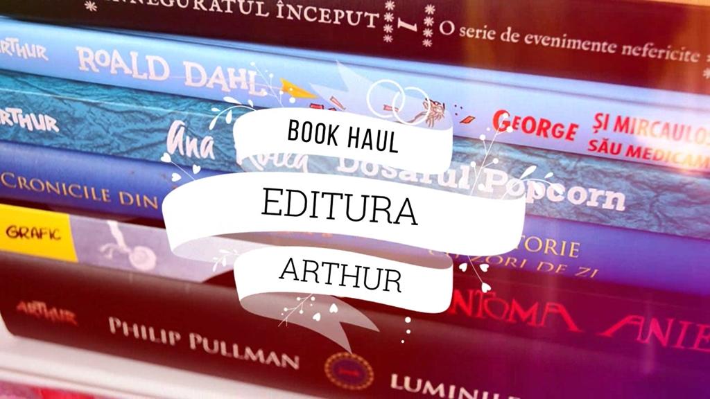 Book Haul Editura Arthur