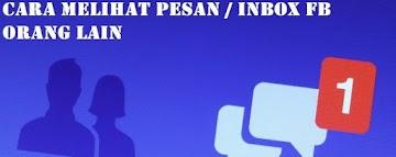 Cara Melihat Inbox (Pesan) FB Orang Lain lewat HP Android