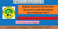 Indian Council of Forestry Research and Education Recruitment 2017– Lower Division Clerk