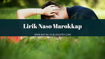 Lirik Naso Marokkap - The Style Voice