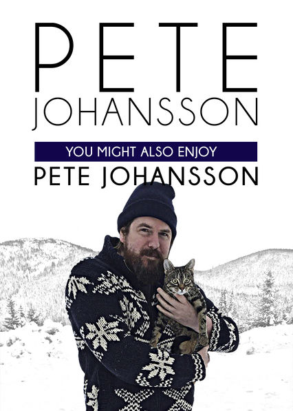 Pete Johansson: You Might Also Enjoy Pete Johansson (2016) ταινιες online seires xrysoi greek subs